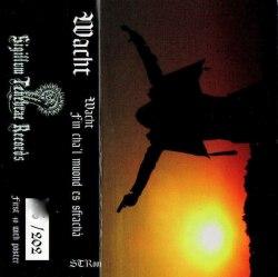 WACHT - Wacht / Fin Cha'l Muond Es Sfrachà Tape Blackened Metal