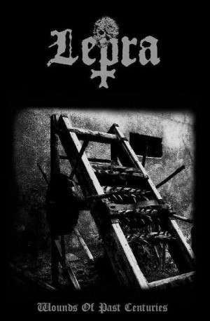 LEPRA - Wounds Of Past Centuries Tape Black Metal