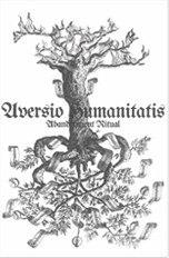 AVERSIO HUMANITATIS - Abandonment Ritual Tape Blackened Metal