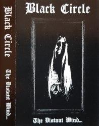 BLACK CIRCLE - The Distant Wind... Tape Black Metal