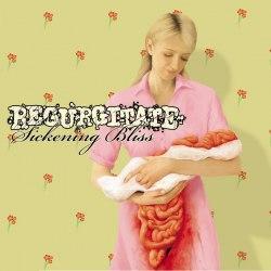 REGURGITATE - Sickening Bliss CD Goregrind