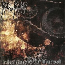 AGE OF AGONY - Machinery Of Hatred CD Death Metal