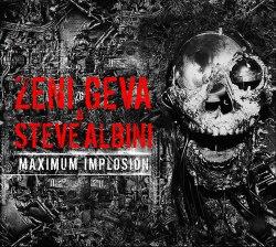 ZENI GEVA & STEVE ALBINI - Maximum Implosion Digi-2CD Avantgarde Music