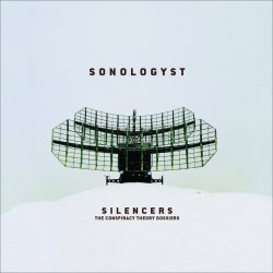 SONOLOGYST - Silencers (The Conspiracy Theory Dossiers) Digi-CD Experimental Music