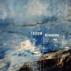 TROUM - Acouasme CD Industrial Ambient