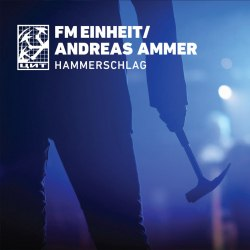 FM EINHEIT / ANDREAS AMMER - Hammerschlag Digi-CD Experimental Music