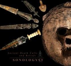 SONOLOGYST - Ancient Death Cults And Beliefs Digi-CD Dark Ambient