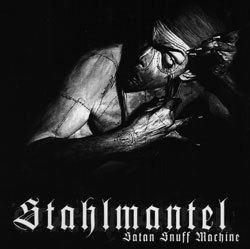 STAHLMANTEL - Satan snuff machine CD Dark Industrial Metal