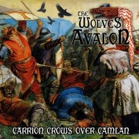 THE WOLVES OF AVALON - Carrion Crows over Camlan CD Heathen Metal