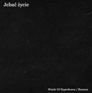 WINDS OF HYPERBOREA / BENARES - Jebać życie CD Depressive Metal