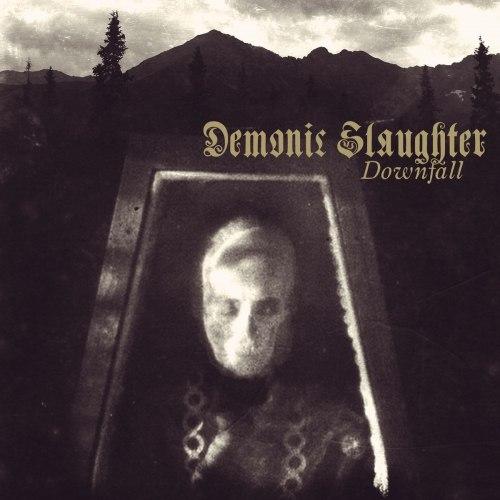 DEMONIC SLAUGHTER - Downfall CD Black Metal