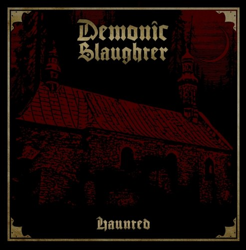 DEMONIC SLAUGHTER - Haunted CD Black Metal
