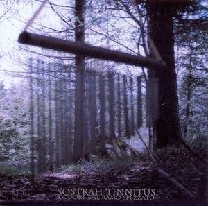 SOSTRAH TINNITUS - L'Odore Del Ramo Spezzato CD Experimental Ambient