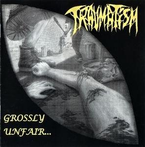 TRAUMATISM - Grossly Unfair... CD Death Metal