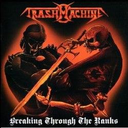 TRASHMACHINE - Breaking Through The Ranks CD Thrash Metal