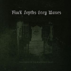 BLACK DEPTHS GREY WAVES - Nightmare Of The Blackened Heart Digi-CD Industrial Dark Ambient