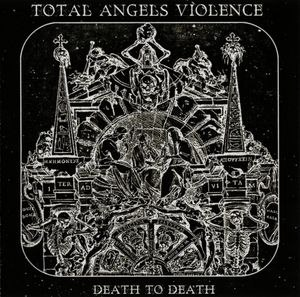 TOTAL ANGELS VIOLENCE - Death to Death CD Experimental Blackened Metal
