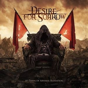 DESIRE FOR SORROW - At Dawn of Abysmal Ruination CD Blackened Metal