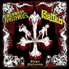 DRUNKEN BASTARDS \ ROTTEN - Global Nuclearism CD Thrash Speed Metal