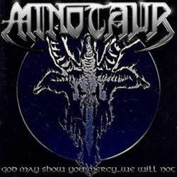 MINOTAUR - God May Show You Mercy...We Will Not CD Thrash Metal