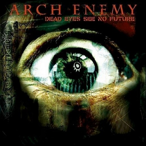 ARCH ENEMY - Dead Eyes see no Future CD MDM