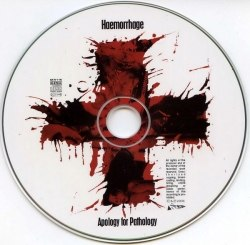 HAEMORRHAGE - Apology For Pathology CD Goregrind