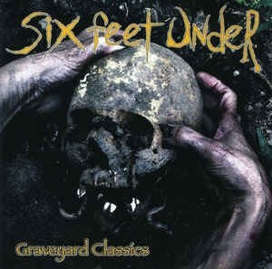 SIX FEET UNDER - Graveyard Classics CD Death Metal