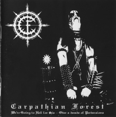 CARPATHIAN FOREST - We're Going To Hell For This - Over A Decade Of Perversions CD Black Metal
