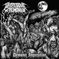 GROTESQUE CEREMONIUM - Demonic Inquisition CD Death Metal