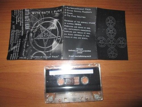 WITH HATE I BURN - Plutonium Scarlet Fields Tape Industrial Black Metal