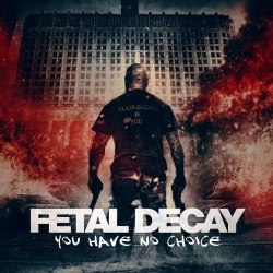 FETAL DECAY - You have no choice CD Brutal Death Metal