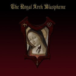 THE ROYAL ARCH BLASPHEME - The Royal Arch Blaspheme CD Black Metal