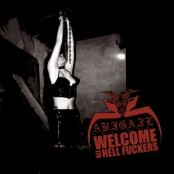 ABIGAIL - Welcome All Hell Fuckers CD Black Thrash Metal