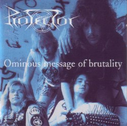 PROTECTOR - Ominous Message of Brutality CD Thrash Metal