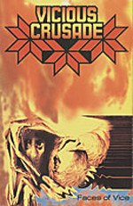 VICIOUS CRUSADE - Faces Of Vice Tape Metal