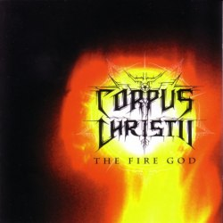 CORPUS CHRISTII - The Fire God CD Black Metal