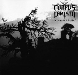 CORPUS CHRISTII - Tormented Belief CD Black Metal