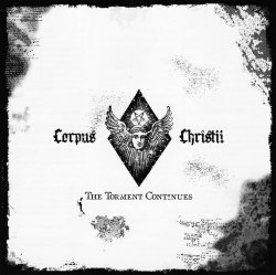 CORPUS CHRISTII - The Torment Continues CD Black Metal