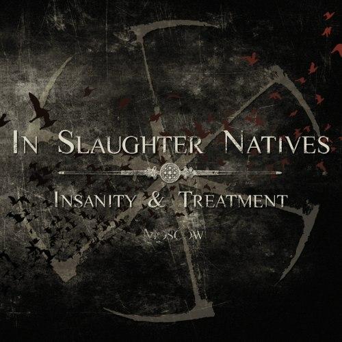 IN SLAUGHTER NATIVES - Insanity & Treatment Digi-3CD Industrial