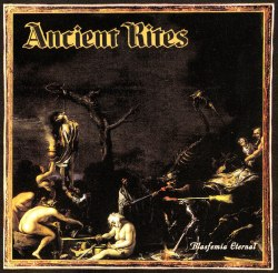 ANCIENT RITES - Blasfemia Eternal LP Blackened Metal
