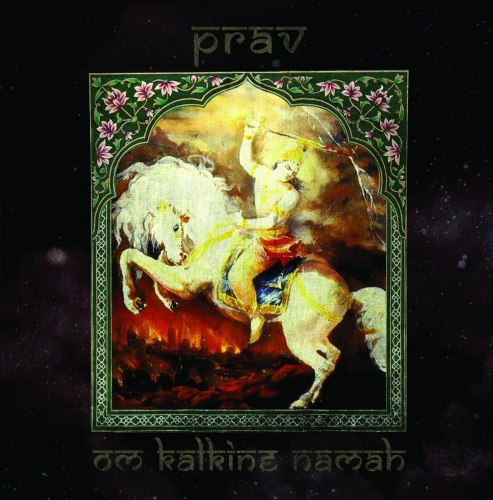 PRAV - Om Kalkine Namah CD Vedic Metal