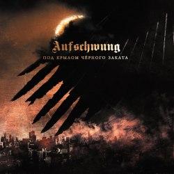 AUFSCHWUNG - Под крылом чёрного заката CD NS Metal