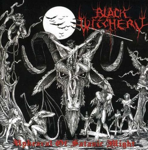 BLACK WITCHERY - Upheaval of Satanic Might CD Black Metal
