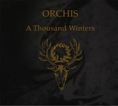 ORCHIS - A Thousand Winters Digi-CD Neofolk