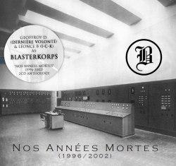 BLASTERKORPS - Nos Années Mortes Digi-2CD Industrial