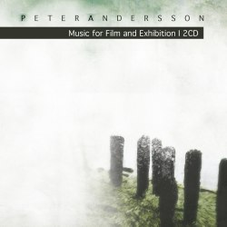 PETER ANDERSSON - Music For Film And Exhibition I & Natura Fluxus Digi-2CD+DVD Experimental Music