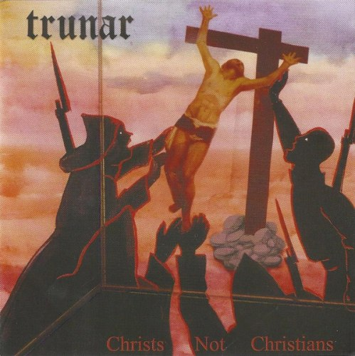 TRUNAR - Christs Not Christians CD Black Metal