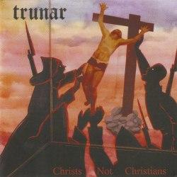 TRUNAR - Christs Not Christians CD Black Metal