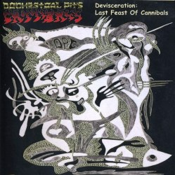 ORCHESTRAL PIT'S CANNIBALS - Devisceration: Last Feast Of Cannibals CD Death Grind