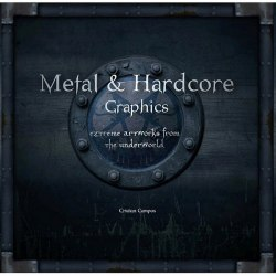 CRISTIAN CAMPOS - Metal & Hardcore Graphics: Extreme Artworks From The Underground Книга Metal